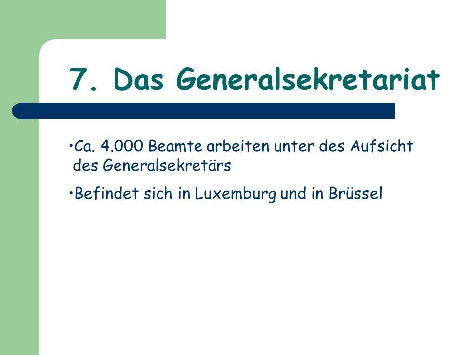 7. Das Generalsekretariat