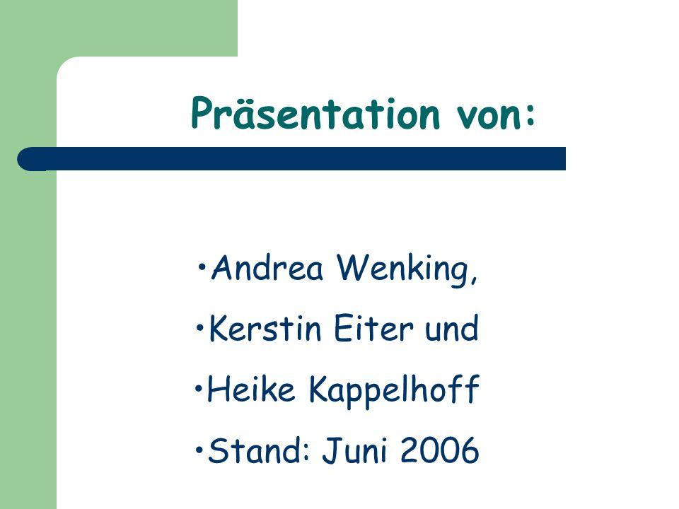 Präsentation von: Andrea Wenking, Kerstin Eiter und Heike Kappelhoff