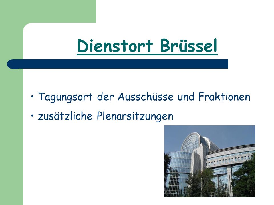 Dienstort Brüssel Tagungsort der Ausschüsse und Fraktionen