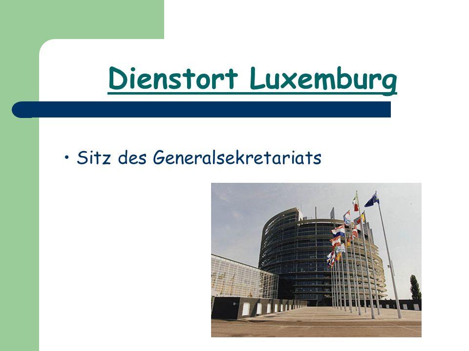 Dienstort Luxemburg Sitz des Generalsekretariats