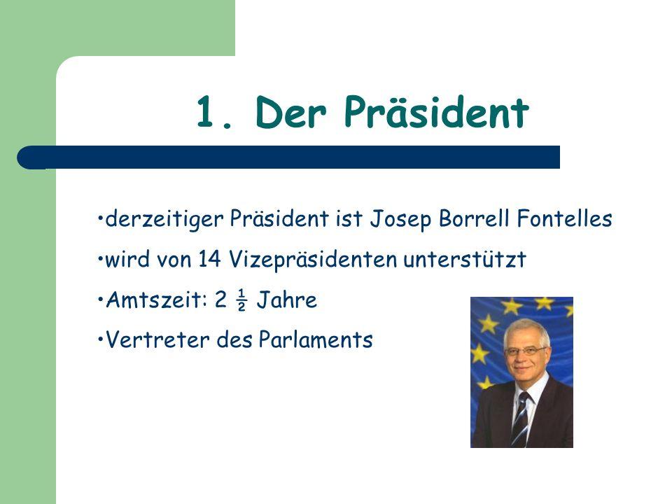 1. Der Präsident derzeitiger Präsident ist Josep Borrell Fontelles