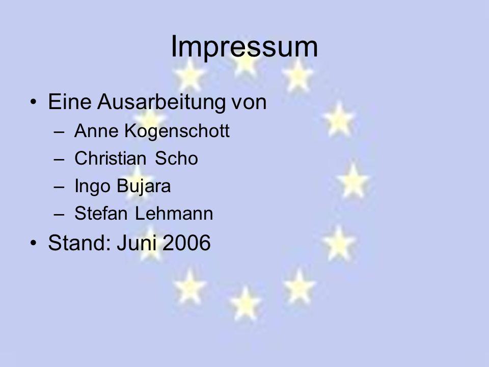 Impressum Eine Ausarbeitung von Stand: Juni 2006 Anne Kogenschott