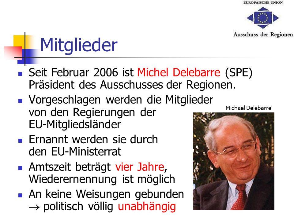 MitgliederSeit Februar 2006 ist Michel Delebarre (SPE) Präsident des Ausschusses der Regionen.