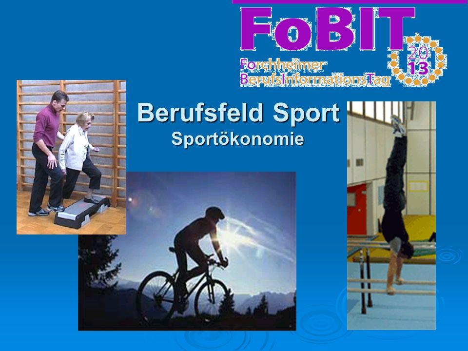 Berufsfeld Sport Sportökonomie
