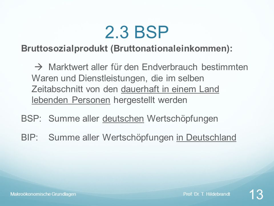 2.3 BSP Bruttosozialprodukt (Bruttonationaleinkommen):
