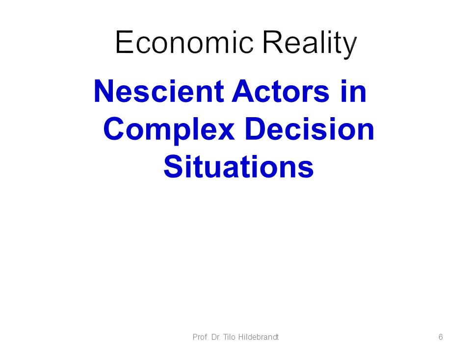 Nescient Actors in Complex Decision Situations
