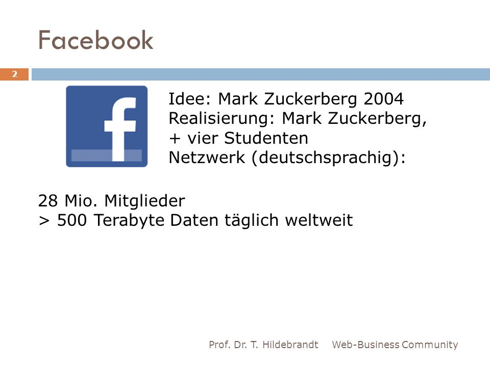 Facebook Idee: Mark Zuckerberg 2004 Realisierung: Mark Zuckerberg,