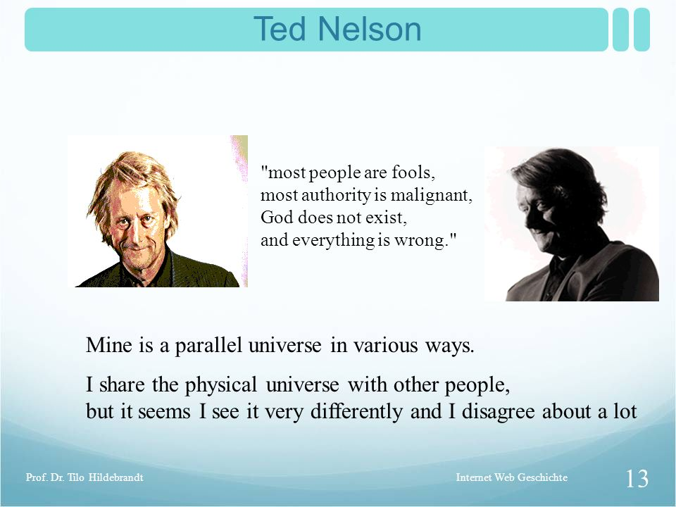 Ted Nelson Mine is a parallel universe in various ways.