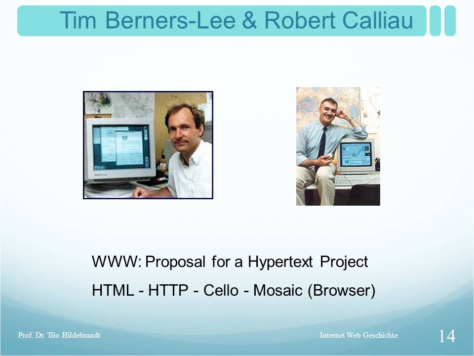 Tim Berners-Lee & Robert Calliau