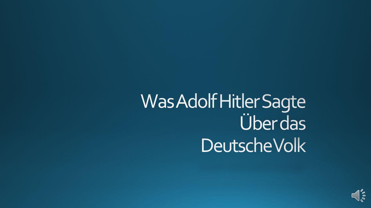 Was Adolf Hitler Sagte Über das Deutsche Volk