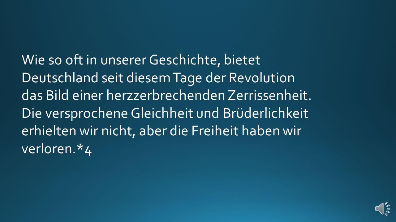 Wie so oft in unserer Geschichte, bietet Deutschland seit diesem Tage der Revolution das Bild einer herzzerbrechenden Zerrissenheit.