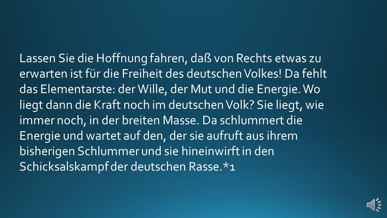 Lassen Sie die Hoffnung fahren, daß von Rechts etwas zu erwarten ist für die Freiheit des deutschen Volkes.