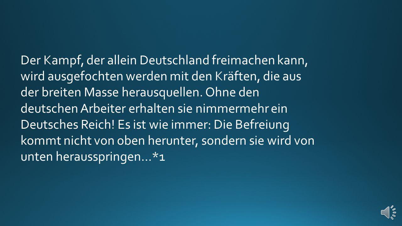 Der Kampf, der allein Deutschland freimachen kann, wird ausgefochten werden mit den Kräften, die aus der breiten Masse herausquellen.