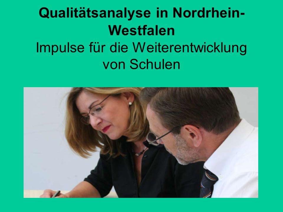 Qualitätsanalyse in Nordrhein-Westfalen Impulse für die Weiterentwicklung von Schulen