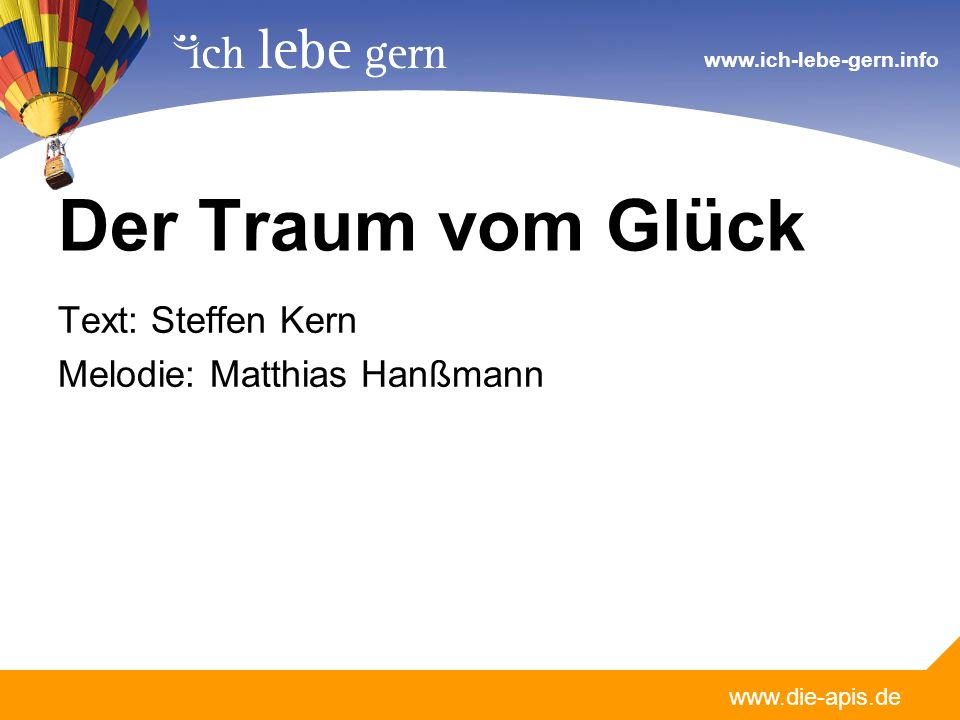 Der Traum vom Glück Text: Steffen Kern Melodie: Matthias Hanßmann