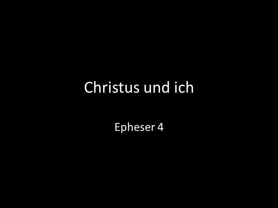Christus und ich Epheser 4