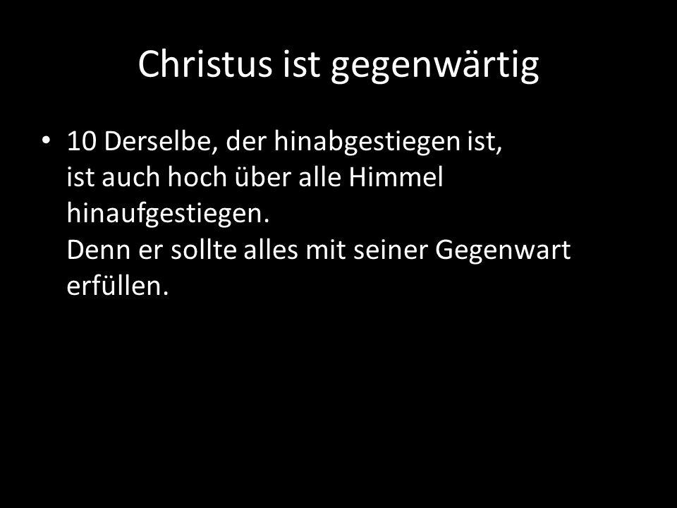 Christus ist gegenwärtig