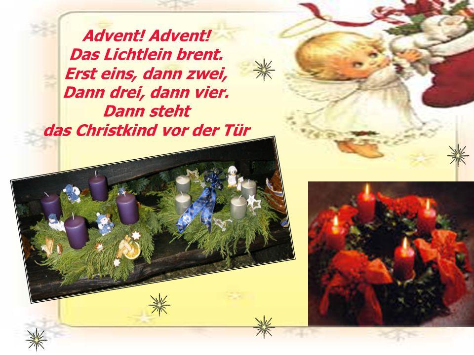 Advent. Advent. Das Lichtlein brent