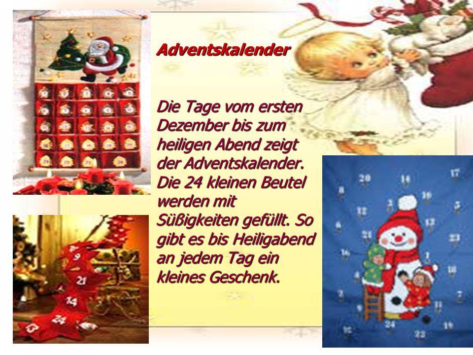 Adventskalender Die Tage vom ersten Dezember bis zum heiligen Abend zeigt der Adventskalender.