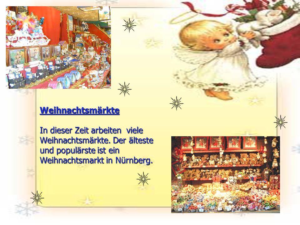 Weihnachtsmärkte In dieser Zeit arbeiten viele Weihnachtsmärkte