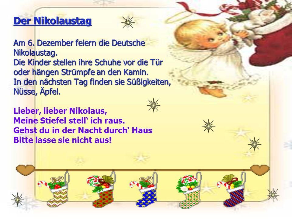 Der Nikolaustag Am 6. Dezember feiern die Deutsche Nikolaustag