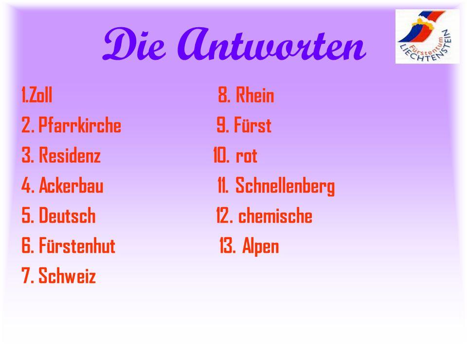 Die Antworten 1.Zoll 8. Rhein 2. Pfarrkirche 9. Fürst