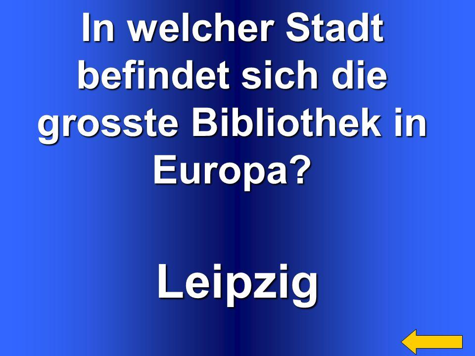 Leipzig In welcher Stadt befindet sich die grosste Bibliothek in