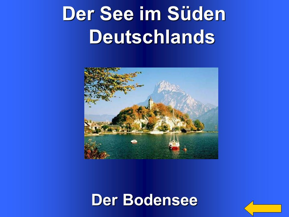 Der See im Süden Deutschlands Der Bodensee Welcome to Power Jeopardy