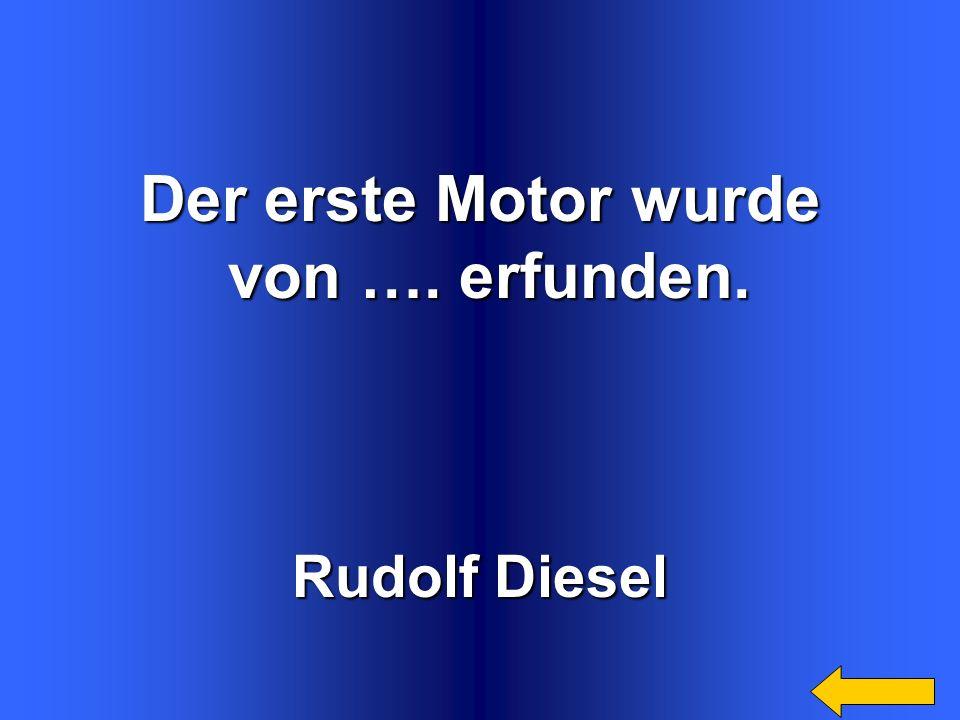 Der erste Motor wurde von …. erfunden.