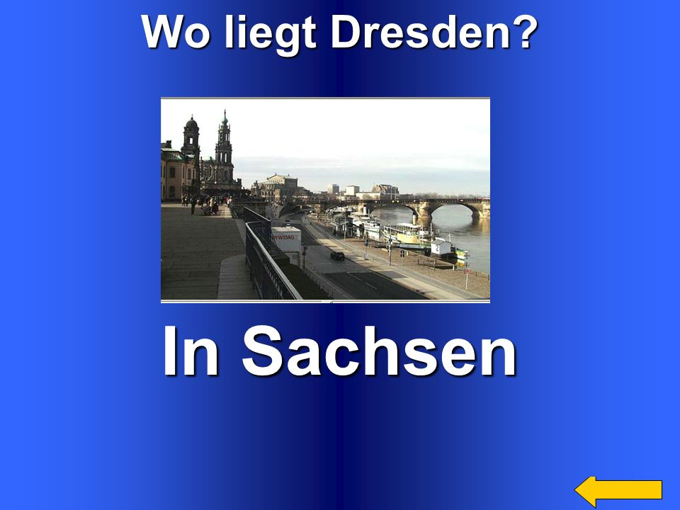 In Sachsen Wo liegt Dresden Welcome to Power Jeopardy