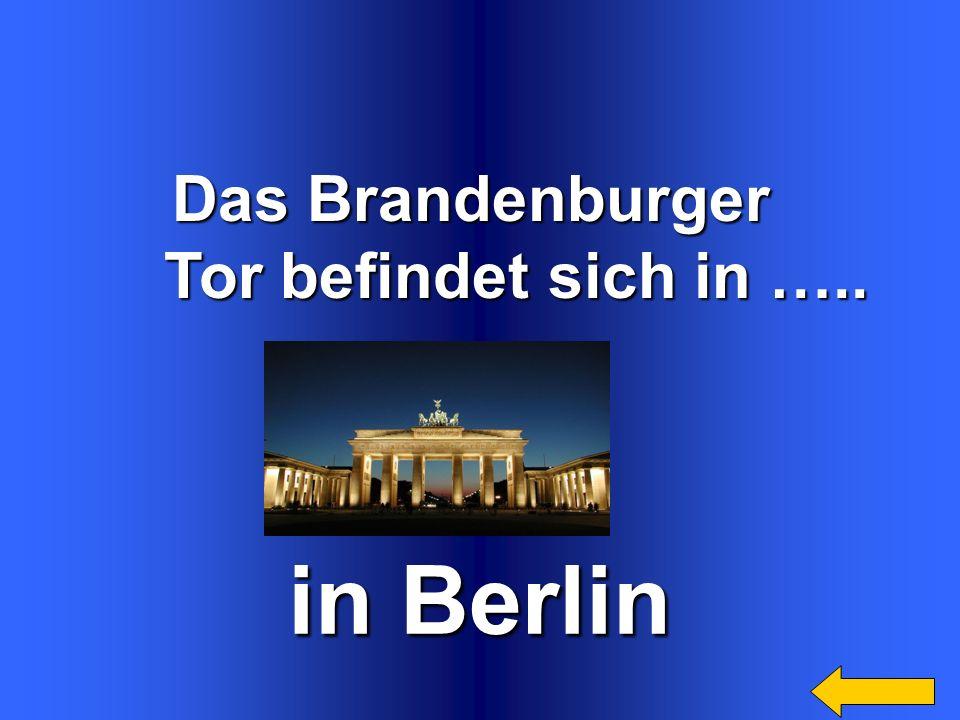 in Berlin Das Brandenburger Tor befindet sich in …..