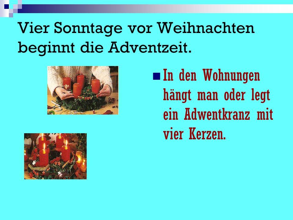 Vier Sonntage vor Weihnachten beginnt die Adventzeit.
