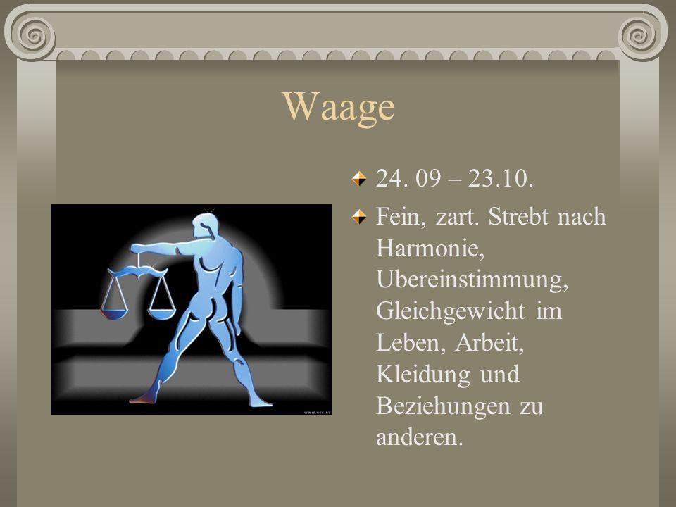 Waage24.09 – 23.10. Fein, zart.