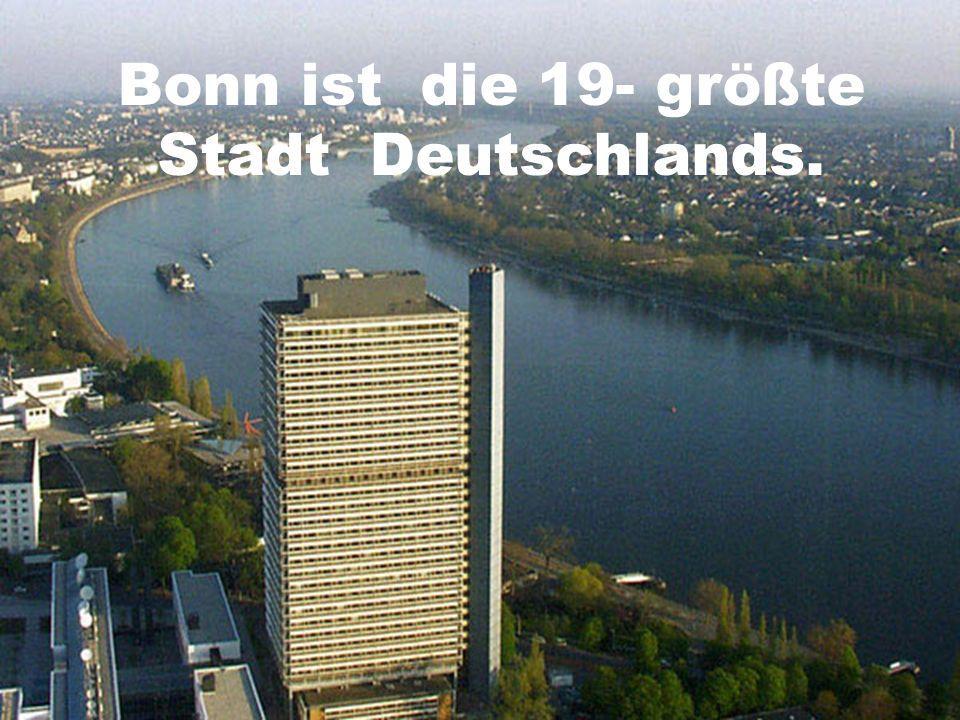 Bonn ist die 19- größte Stadt Deutschlands.