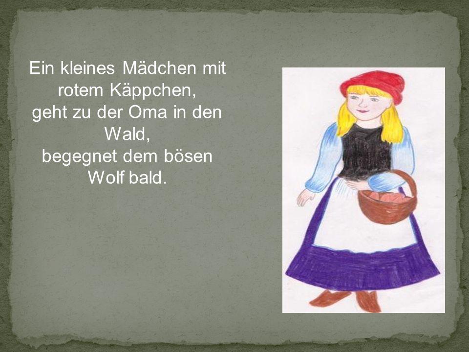 Ein kleines Mädchen mit rotem Käppchen, geht zu der Oma in den Wald,
