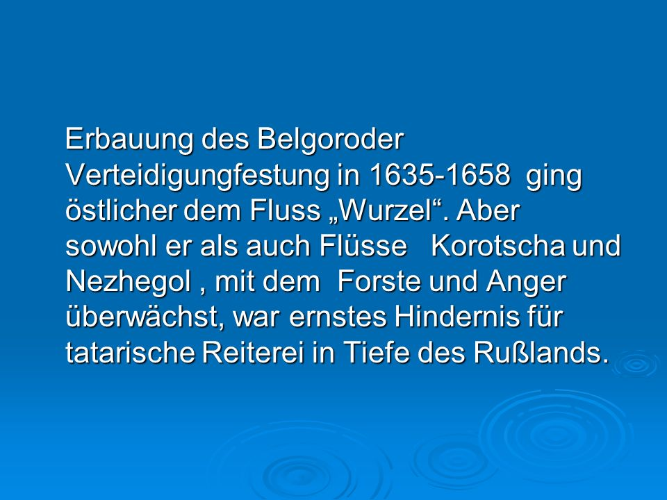 """Erbauung des Belgoroder Verteidigungfestung in 1635-1658 ging östlicher dem Fluss """"Wurzel ."""