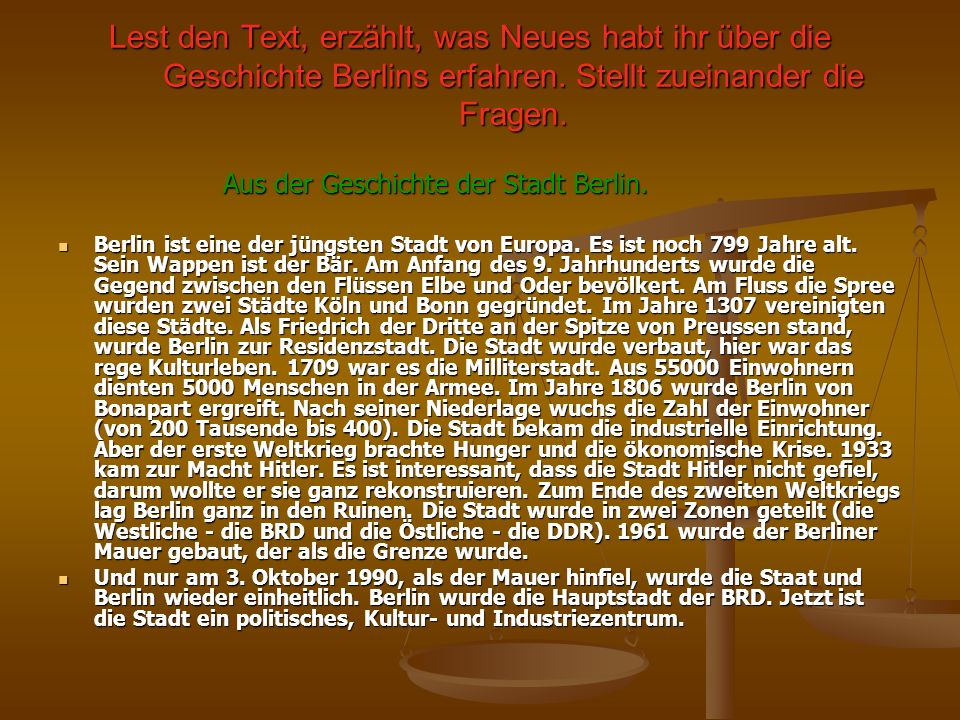 Lest den Text, erzählt, was Neues habt ihr über die Geschichte Berlins erfahren. Stellt zueinander die Fragen.