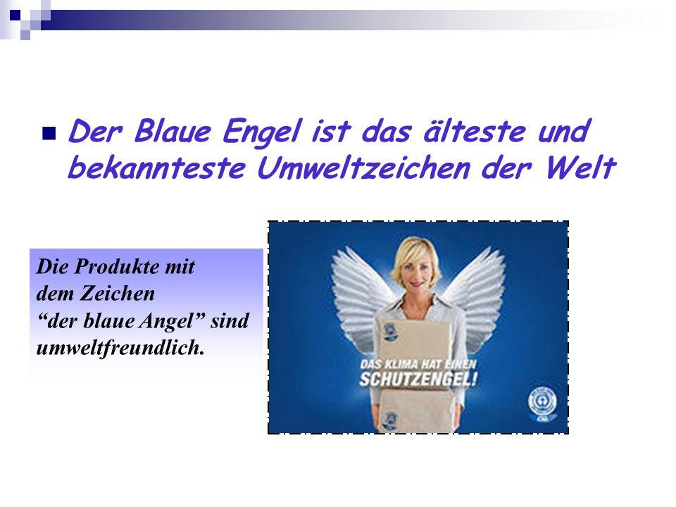 Der Blaue Engel ist das älteste und bekannteste Umweltzeichen der Welt