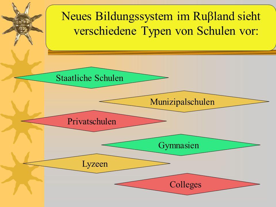 Neues Bildungssystem im Ruβland sieht verschiedene Typen von Schulen vor:
