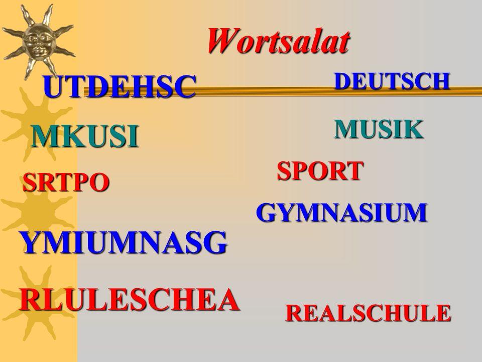 Wortsalat UTDEHSC MKUSI YMIUMNASG RLULESCHEA MUSIK SPORT SRTPO
