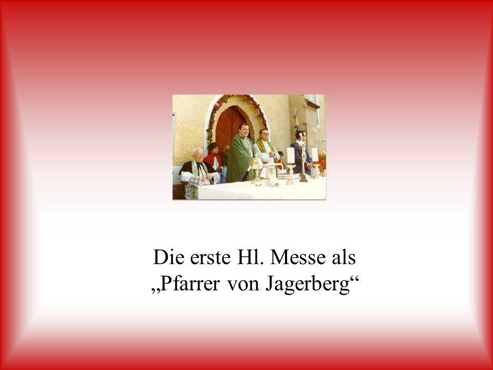 """Die erste Hl. Messe als """"Pfarrer von Jagerberg"""