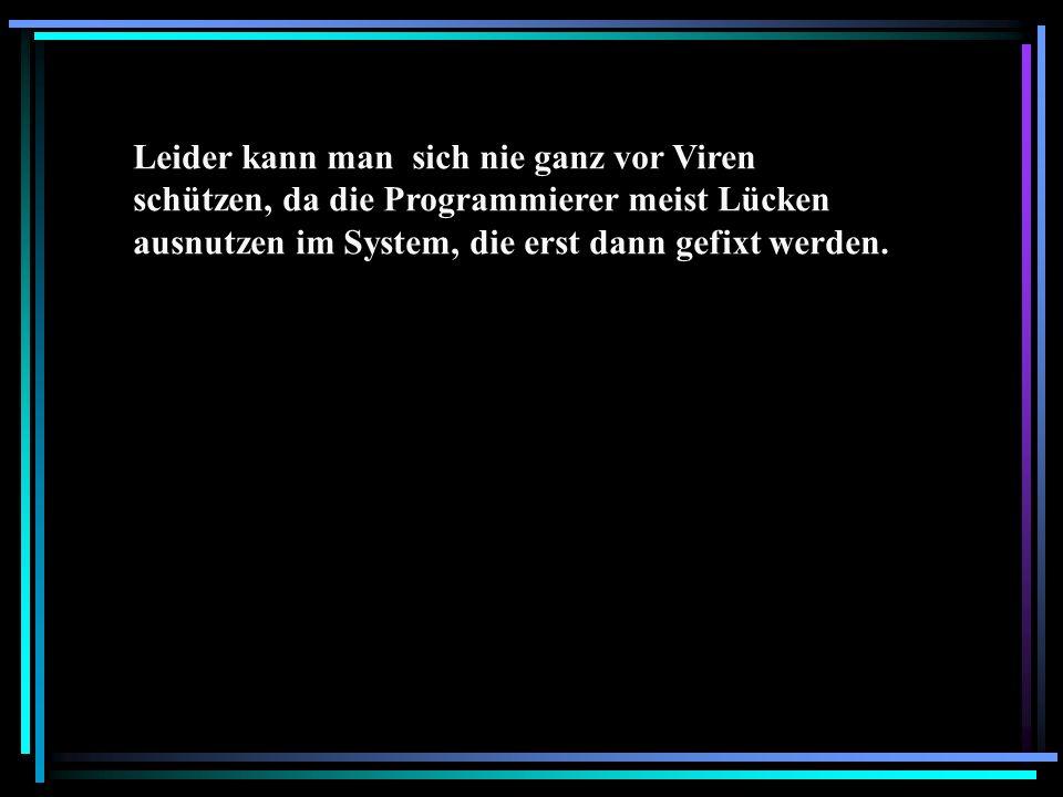Leider kann man sich nie ganz vor Viren schützen, da die Programmierer meist Lücken ausnutzen im System, die erst dann gefixt werden.
