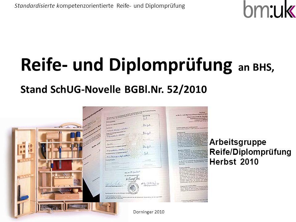 Reife- und Diplomprüfung an BHS, Stand SchUG-Novelle BGBl.Nr. 52/2010
