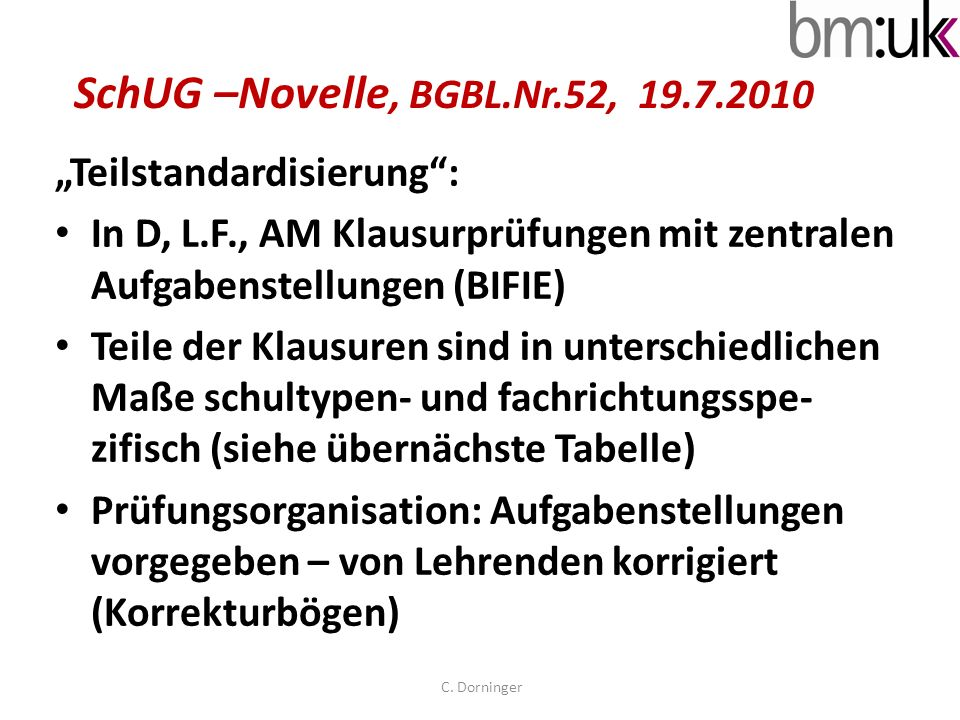 """SchUG –Novelle, BGBL.Nr.52, 19.7.2010 """"Teilstandardisierung :"""