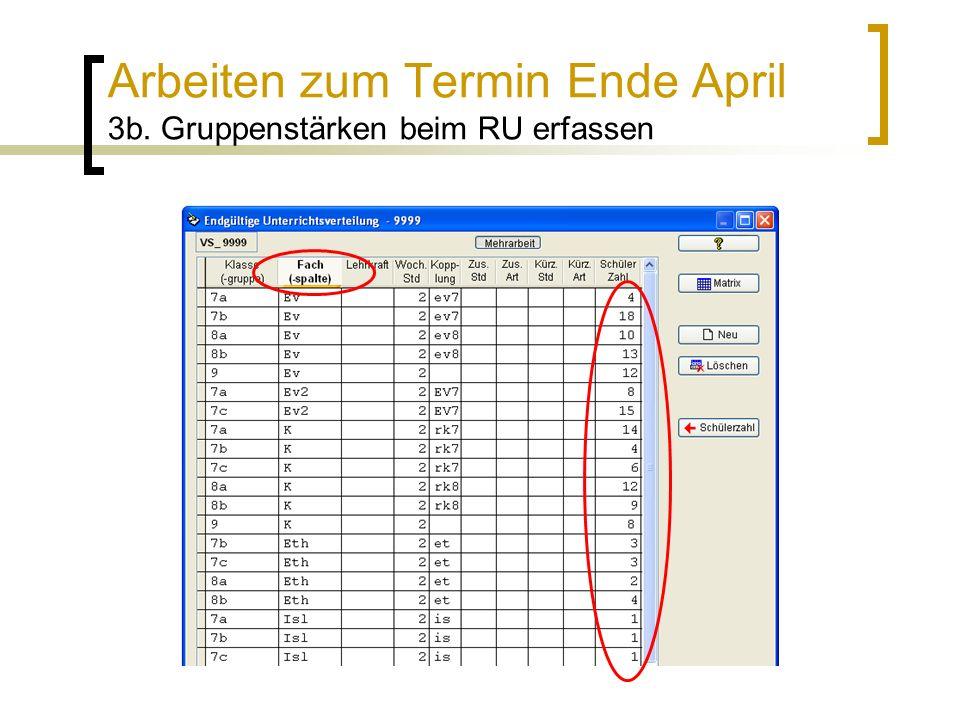 Arbeiten zum Termin Ende April 3b. Gruppenstärken beim RU erfassen