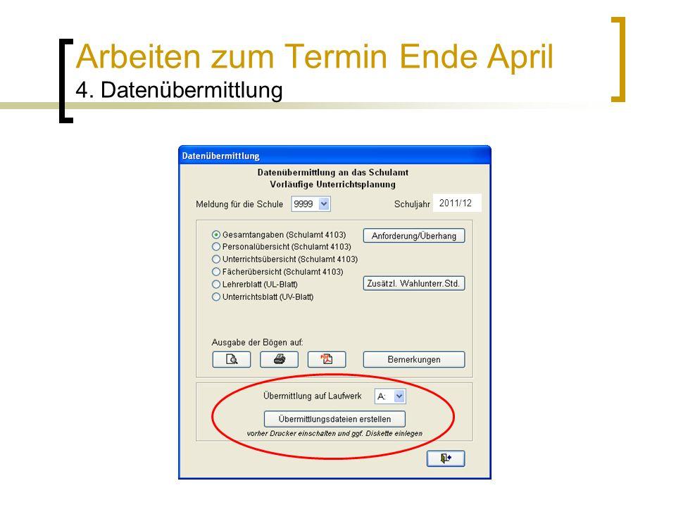 Arbeiten zum Termin Ende April 4. Datenübermittlung