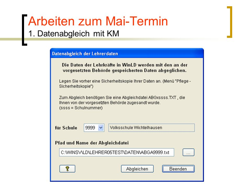 Arbeiten zum Mai-Termin 1. Datenabgleich mit KM