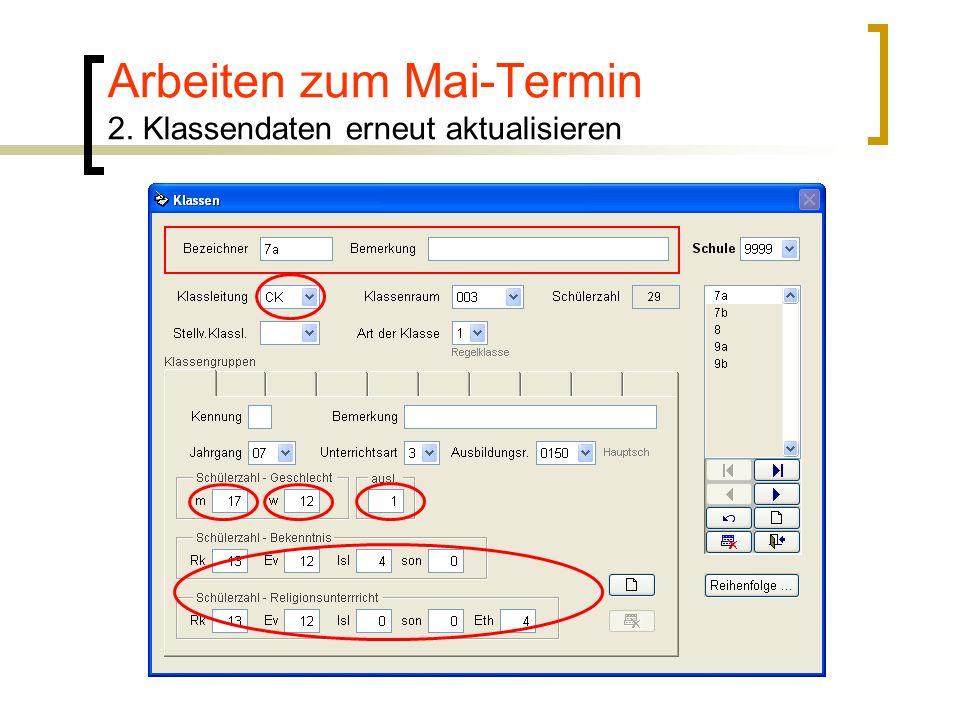 Arbeiten zum Mai-Termin 2. Klassendaten erneut aktualisieren