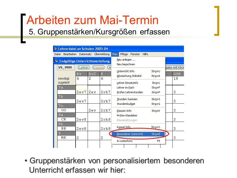 Arbeiten zum Mai-Termin 5. Gruppenstärken/Kursgrößen erfassen