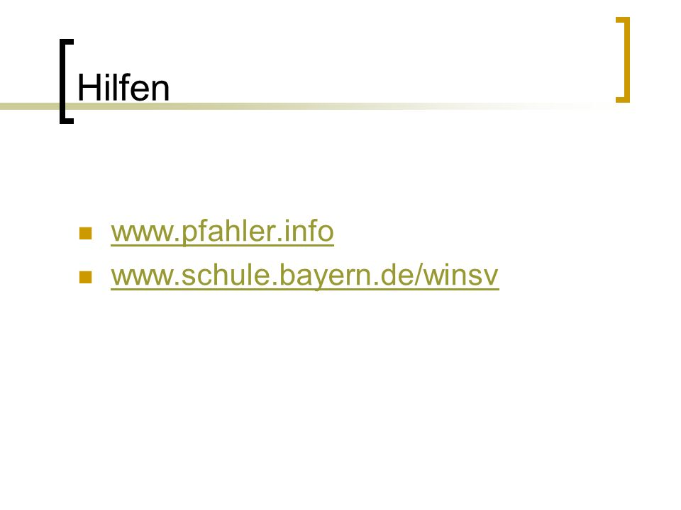 Hilfen www.pfahler.info www.schule.bayern.de/winsv